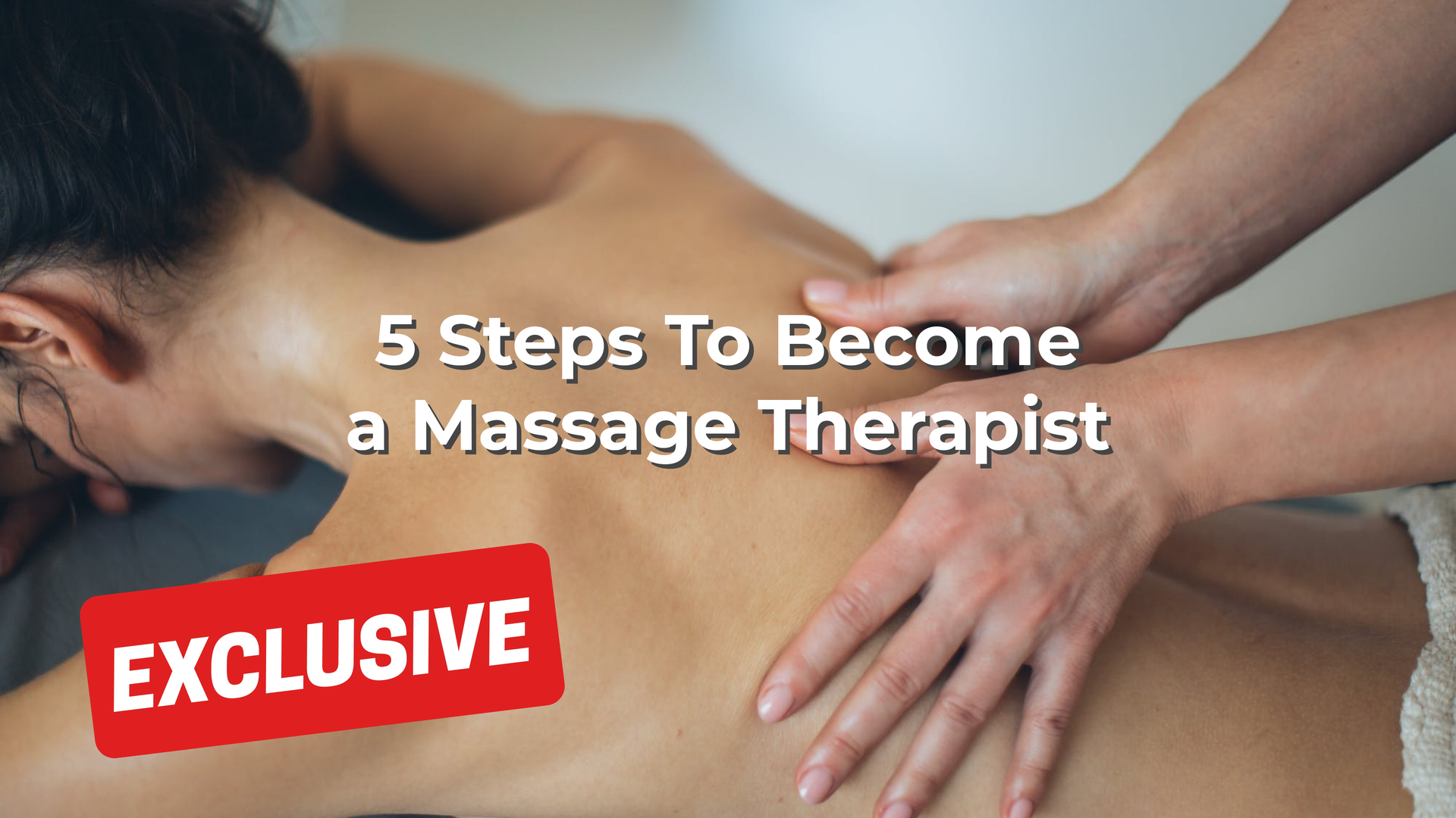 5 Steps To Become a Massage Therapist