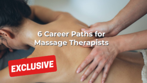 6 Career Paths for Massage Therapists