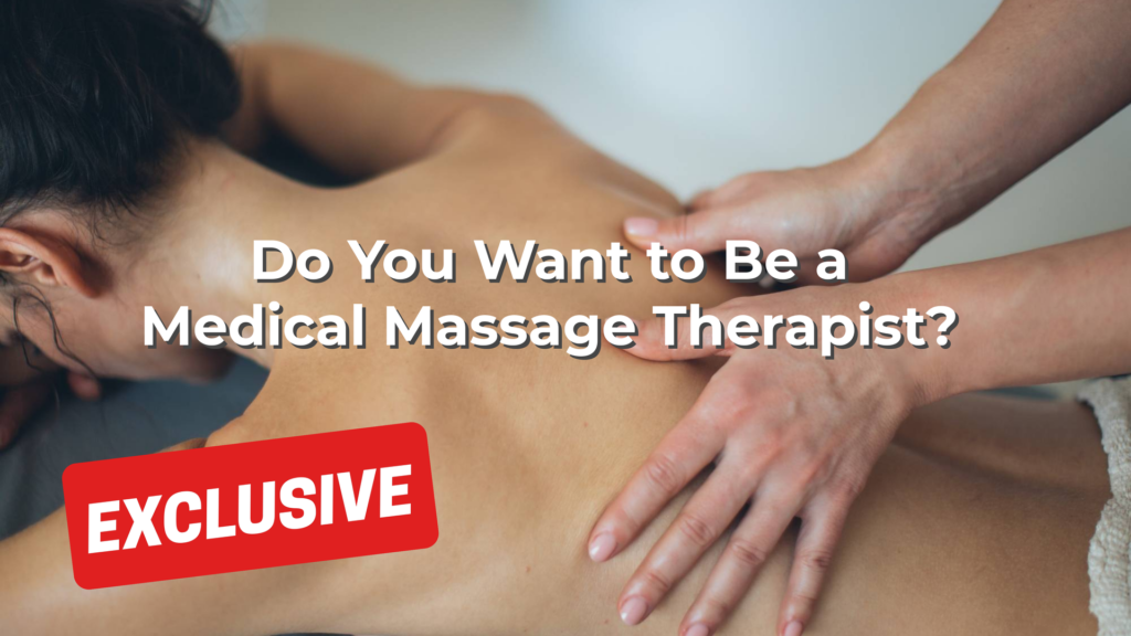 Do You Want to Be a Medical Massage Therapist?