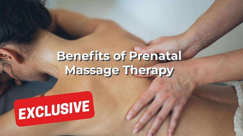 Benefits of Prenatal Massage Therapy