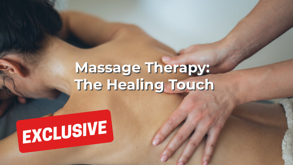 Massage Therapy: The Healing Touch