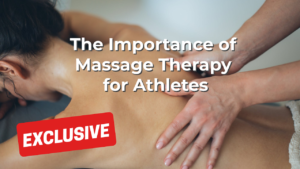 The Importance of Massage Therapy for Athletes