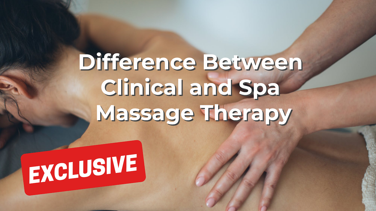 Difference Between Clinical and Spa Massage Therapy
