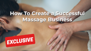 How To Create a Successful Massage Business