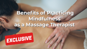 Benefits of Practicing Mindfulness as a Massage Therapist