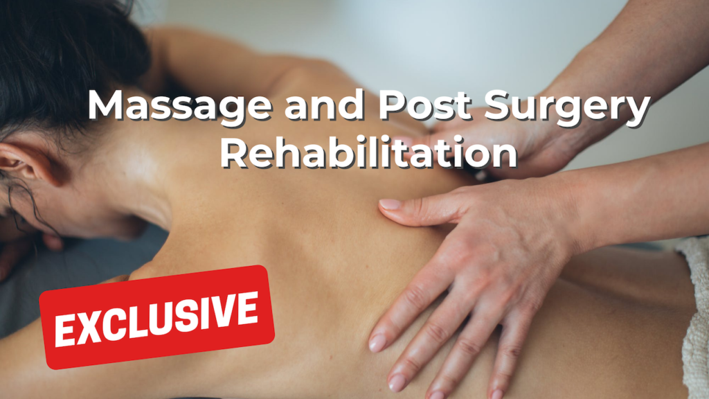 Massage and Post Surgery Rehabilitation