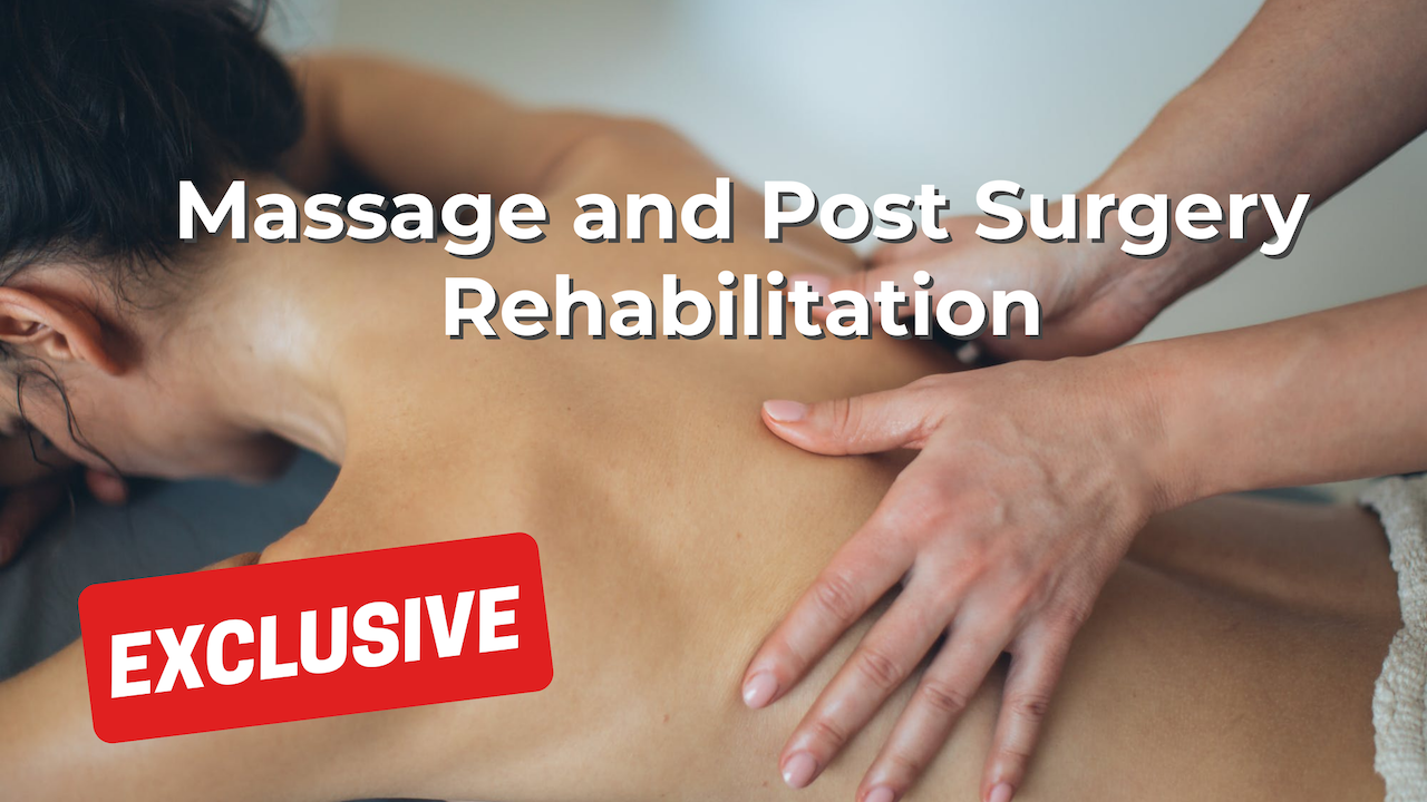Massage and Post Surgery Rehabilitation