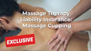 Massage Therapy Liability Insurance: Massage Cupping