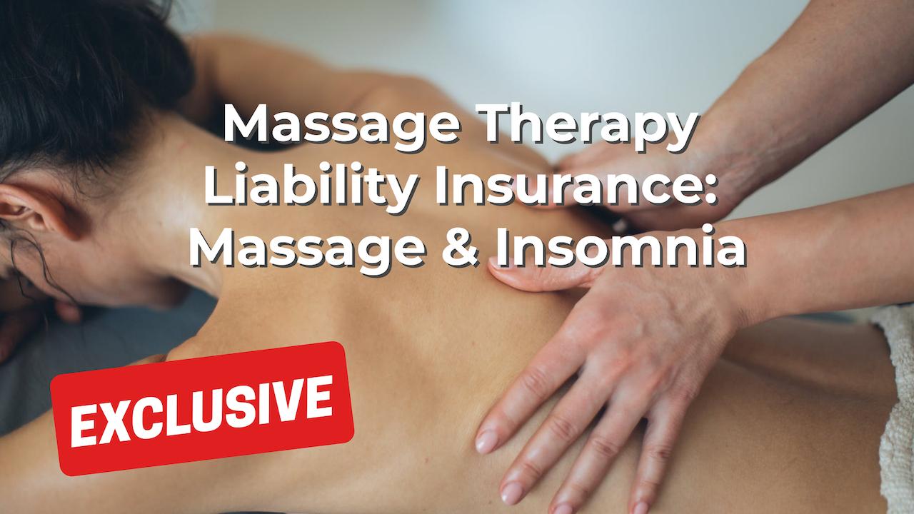 Massage Therapy Liability Insurance: Massage & Insomnia