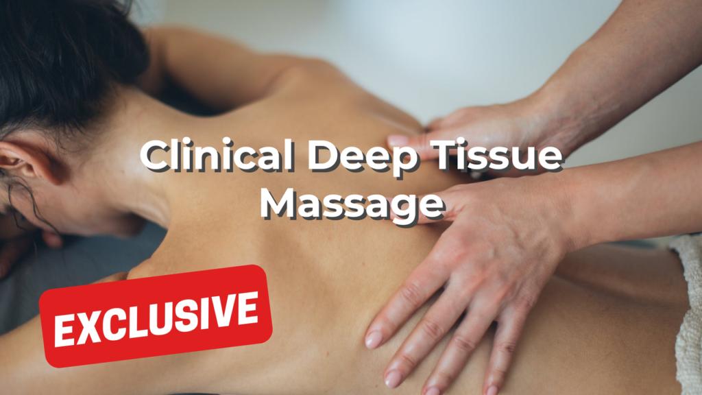 Clinical Deep Tissue Massage
