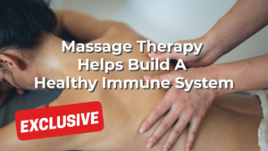 Massage Therapy Helps Build A Healthy Immune System
