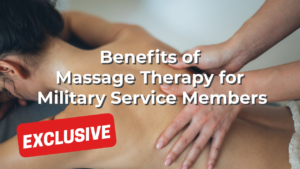 Benefits of Massage Therapy for Military Service Members
