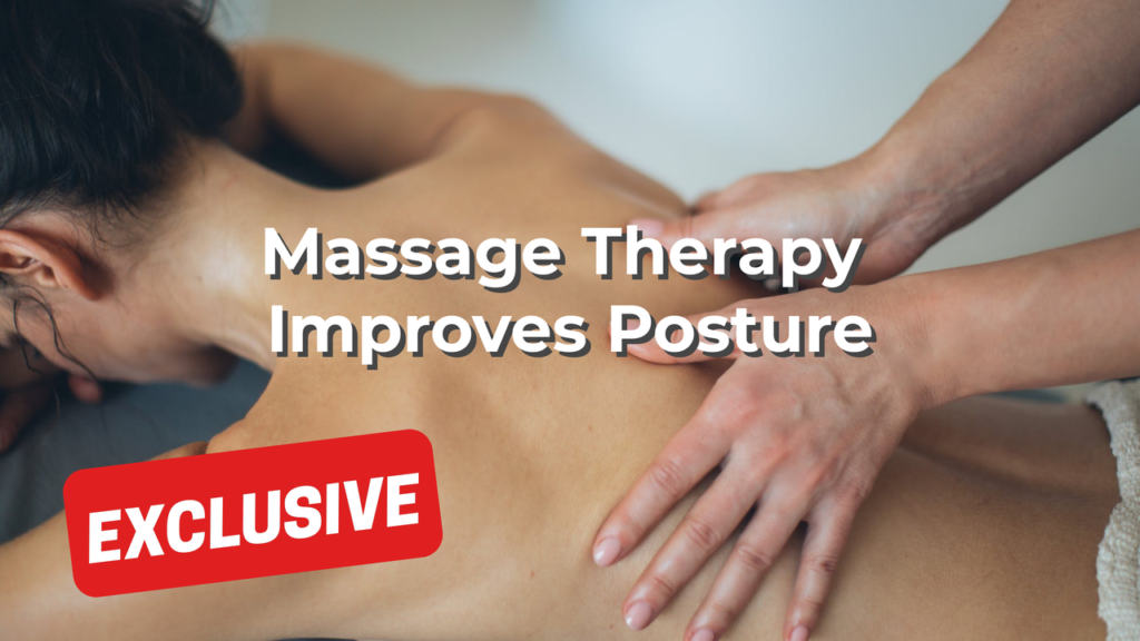 Massage Therapy Improves Posture