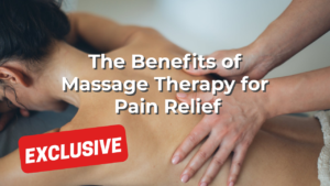 The Benefits of Massage Therapy for Pain Relief