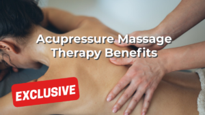 Acupressure Massage Therapy Benefits